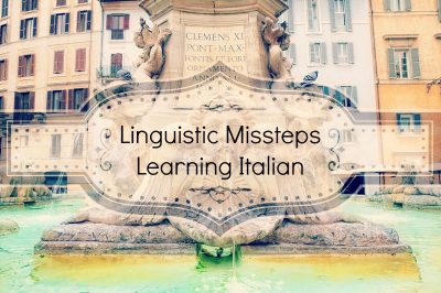 Open Mouth, Insert Foot: Tales of Linguistic Missteps Learning Italian