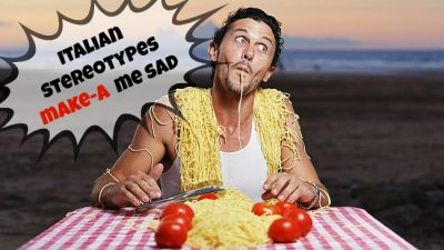 Italian Stereotypes – True or False