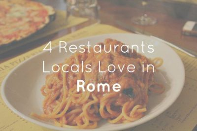 4 Restaurants Locals Love in Rome