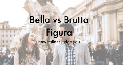 Bella vs. Brutta Figura: How Italians Judge You