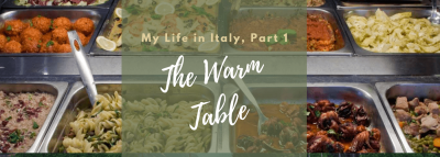 "My Life in Italy, Part 1: ""The Warm Table"""