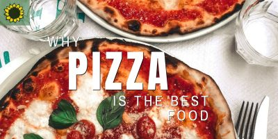 Why Pizza is the Best Food