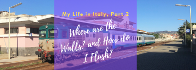 My Life in Italy, Part 2: Where are the Walls? and How do I Flush?