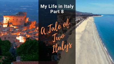 "My Life in Italy, Part 8: ""A Tale of Two Italys"""