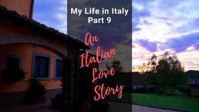 "My Life in Italy, Part 9: ""An Italian Love Story"""